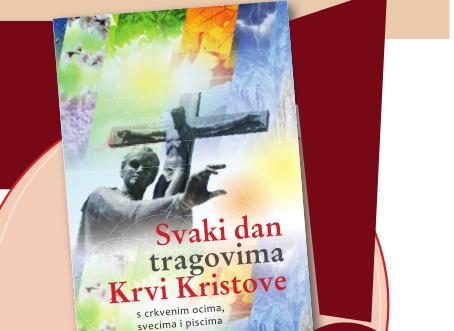 """""""SVAKI DAN TRAGOVIMA KRVI KRISTOVE"""" – nova knjiga!"""